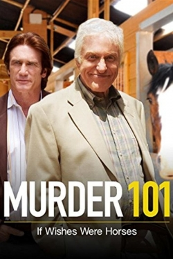 Murder 101: If Wishes Were Horses